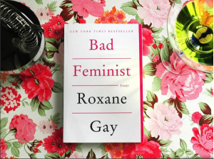The Book, Bad Feminist by Roxane Gay on a floral background